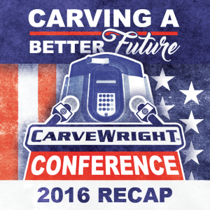 The 2016 CarveWright Conference
