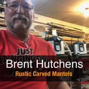 Brent Hutchens - Rustic Carved Mantels