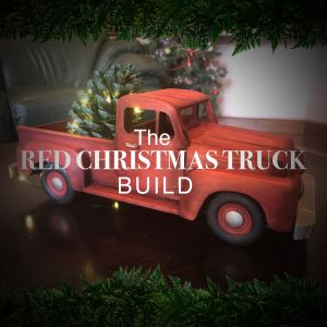 The Red Christmas Truck Build