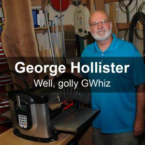 George Hollister - Well, golly GWhiz