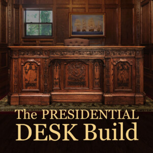 The PRESIDENTIAL DESK Build